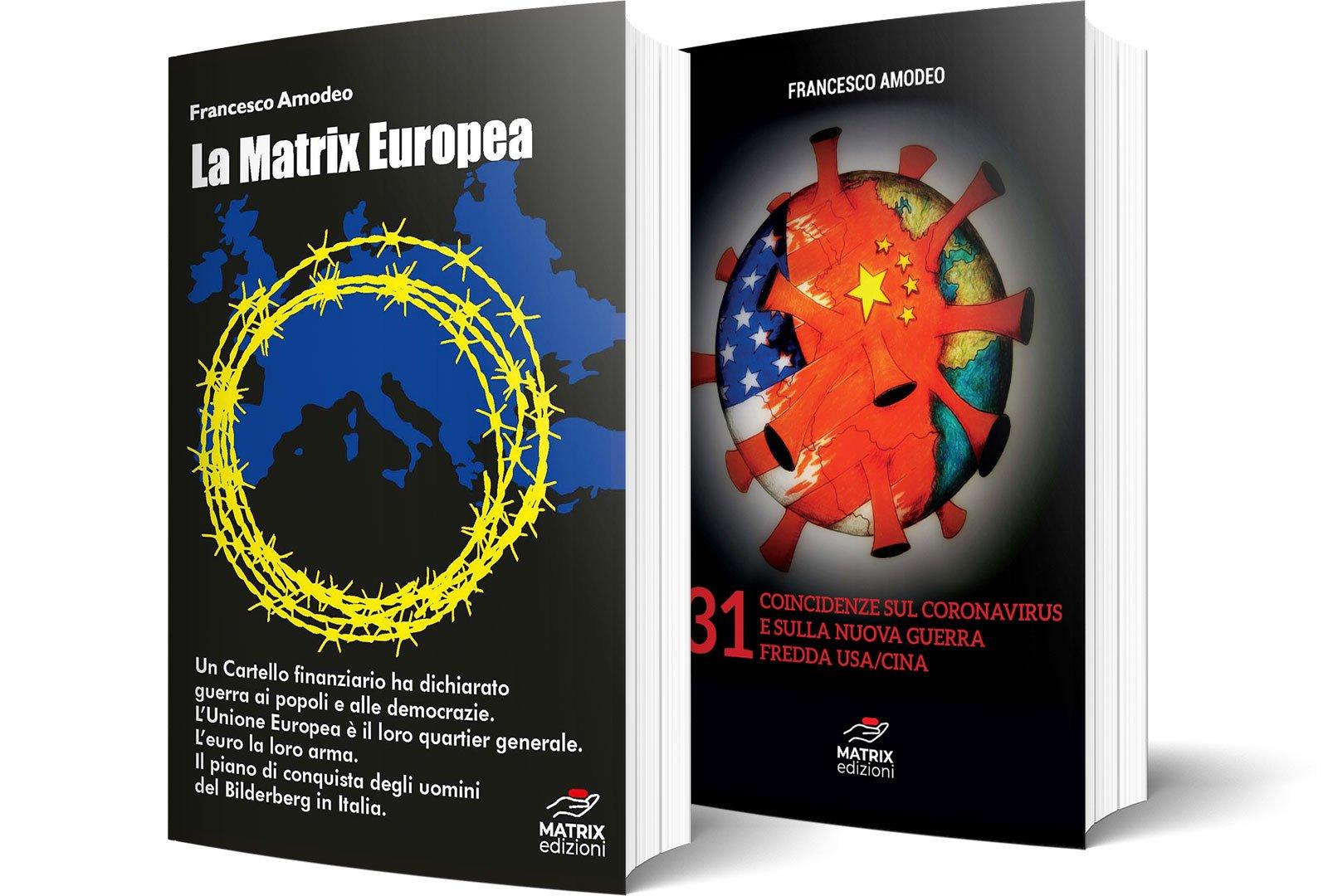 Pacchetto Contro-informazione (La Matrix Europea + 31 Coincidenze sul  Coronavirus e sulla nuova Guerra Fredda Usa/Cina) - Francesco Amodeo    Giornalista d'inchiesta